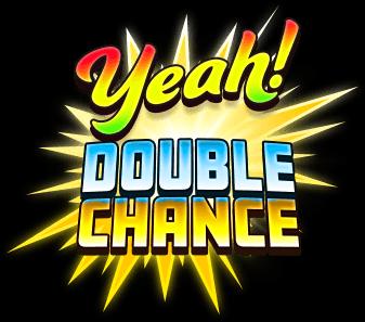Yeah! Doube Chance